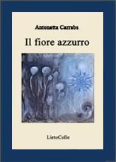 Il Fiore Azzurro - di Antonetta Carrabs
