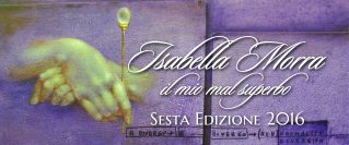 Premio Letterario Internazionale Isabella Morra - Il mio mal superbo - 2016