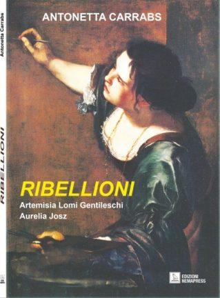 Ribellioni, di Antonetta Carrabs (Nemapress, 2015) - Clicca per comprarlo