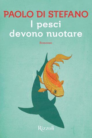 Paolo Di Stefano - I pesci devono nuotare - Copertina