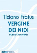 Tiziano Fratus, Vergine dei nidi - Poesie Creaturali, ZoomPoesia - Copertina